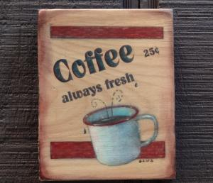 Coffee Always Fresh wood sign